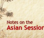 Notes On The Asian Session